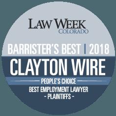 Clayton E Wire Law Week Colorado 2018 Barrister's Best Employment Lawyer Plaintiffs.