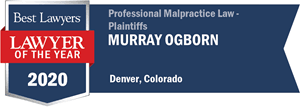 Murray Ogborn Recognized By Best Lawyers As Lawyer Of The Year 2020 Professional Malpractice Law Plaintiffs.