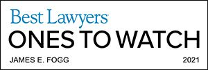 Best Lawyers Ones To Watch 2021 James E Fogg.